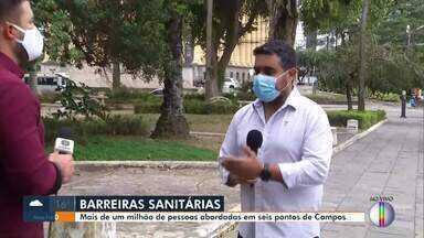 Campos atinge marco de mais de um milhão de pessoas abordadas em barreiras sanitárias - Barreiras estão instaladas em 6 pontos estratégicos da cidade.