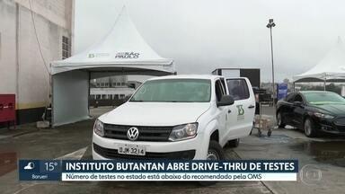 Instituto Butantan abre drive-thru de testes para Covid-19 - Número de testes no estado está abaixo do recomendado pela OMS.