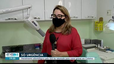 Atendimento odontológico pelo SUS é retomado para casos graves em Colatina, ES - Confira na reportagem.