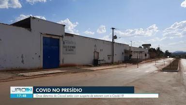 Onze detentos estão com suspeita de Covid-19 em Cacoal - Presos estão em isolamento