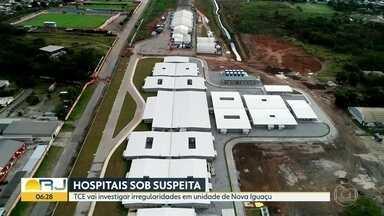 Tribunal de Contas investiga novas denúncias envolvendo hospitais de campanha - Obras da unidade de Nova Iguaçu tem indícios de contratações duplicadas para o mesmo serviço
