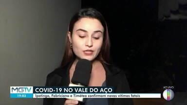 Veja as atualizações da Covid-19 no Vale do Aço - Ipatinga, Coronel Fabriciano e Timóteo registraram novas mortes.