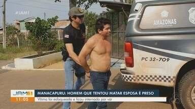 No AM, homem é preso um mês depois de tentar matar companheira por ciúmes - Homem desferiu vários golpes de faca na vítima.