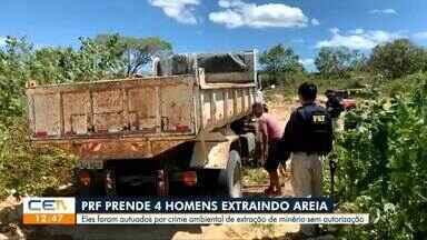 Polícia Rodoviária Federal prende quatro homens por crime ambiental de extração de minério - Saiba mais em g1.com.br/ce