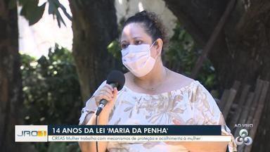 14 anos da lei 'Maria da Penha' - CREAS Mulher trabalha com mecanismos de proteção e acolhimento à mulher.