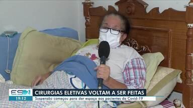Cirurgias eletivas voltarão a ser feitas no ES - Confira na reportagem.