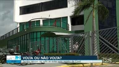 Escolas recuam na volta às aulas após registro de Covid-19 - A confirmação da infecção por coronavírus de um professor e de um funcionário em duas escolas particulares de São Luís, deixou pais e aluno em alerta.