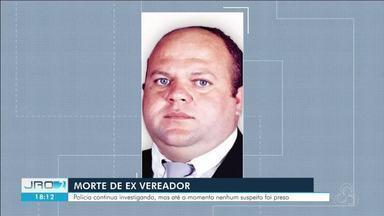 Morte de ex-vereador completa 15 dias - Até o momento crime segue sem solução