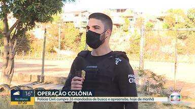 Polícia Civil faz operação em Ribeirão das Neves - São cumpridos 26 mandados de busca e apreensão.