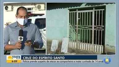 Suspeito de matar ex-cunhada de apenas 14 anos de idade é preso, em Cruz do Espírito Santo - Ele também atacou ex-companheira