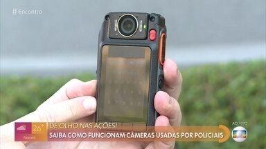 Saiba como funciona câmeras usadas por policiais - Imagens podem ajudar policiais e cidadãos