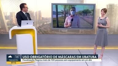 Ubatuba aperta o cerco contra quem não usa máscara de proteção - Fiscalização já flagrou mais de 100 pessoas sem equipamento.