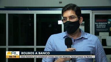 Dois homens foram presos na Bahia suspeitos de invadir instituições bancárias em Alagoas - Abidias Martins tem os detalhes.