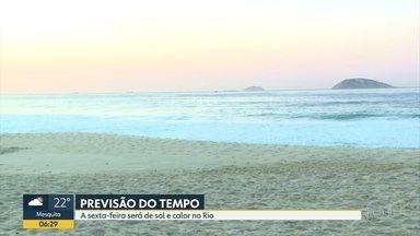 Sexta-feira de sol e calor no Rio - O tempo só deve mudar no domingo