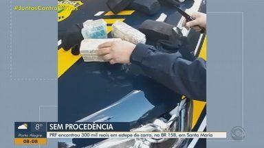 Polícia apreende R$ 300 mil em espete de carro na BR-158, em Santa Maria - Motorista de 23 anos não conseguiu explicar a origem do dinheiro.
