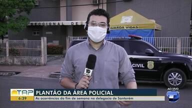 Plantão policial: confira as informações da polícia desta segunda-feira - Ocorrências foram registradas em Santarém e região.