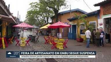 Feira de Artesanato de Embu da Artes continua suspensa e preocupa artesãos - Os artesãos temem perder espaço nas ruas e calçadas para os restaurantes.