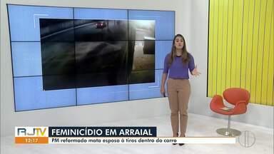 PM reformado confessa ter matado a esposa e é preso em flagrante no interior do Rio - Crime aconteceu em Arraial do Cabo neste sábado (15).