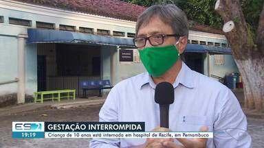 Menina de 10 anos estuprada está internada em hospital de Recife, em Pernambuco - Confira na reportagem.