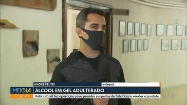 Polícia Civil faz operação para prender suspeitos de adulteração de álcool em gel - 14 pessoas foram presas.