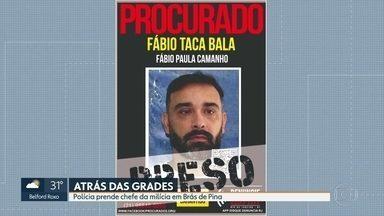 Polícia prende chefe da milícia de Brás de Pina - Fábio Paula Camanho, conhecido como Fábio Taca Bala, estava foragido e responde por homicídio qualificado