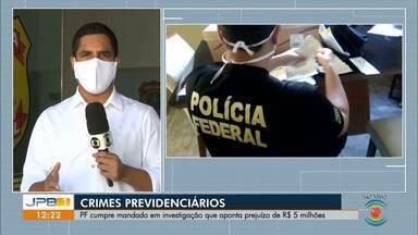 Operação contra crimes previdenciários é deflagrada na Paraíba - Crime resultou em um rombo de aproximadamente R$ 5 milhões aos cofres públicos.