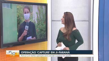 Operação Capture em Ji-Paraná - Polícia civil realiza operação para prender suspeitos de assalto.