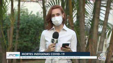 Rondônia registra 17 mortes entre indígenas, segundo dados da Coiab - Mais de 800 indígenas foram diagnosticados com a doença