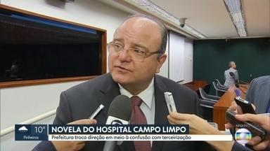 Prefeitura anuncia troca no comando do Hospital Campo Limpo - A troca está sendo feita em meio à confusão com terceirização.