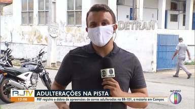 PRF registra o dobro de apreensões de carros adulterados na BR-101 durante pandemia - Segundo dados da Polícia Rodoviária Federal, 90% dos casos acontecem em Campos, no Norte Fluminense.