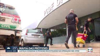 Justiça condena 12 pessoas da máfia das próteses no DF - Segundo a Justiça, os médicos e empresários condenados coordenaram um esquema criminoso no DF, que deixou 100 pacientes com sequelas, depois de cirurgias desnecessárias.