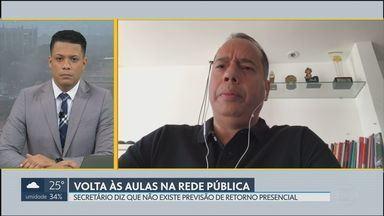 Secretário diz que não há previsão para retorno presencial na rede pública de ensino - Em entrevista ao Bom Dia DF, o secretário de Educação Leandro Cruz explicou que só é possível o retorno quando houver condições sanitárias.