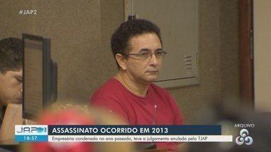 Tjap anula julgamento de empresário acusado de homicídio no Amapá - Tjap anula julgamento de empresário acusado de homicídio no Amapá