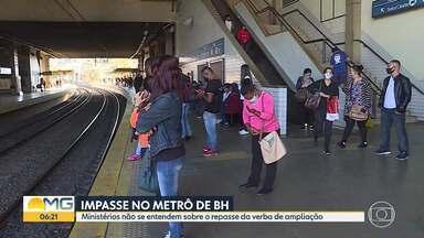 Ministérios não se entendem sobre o repasse da verba de ampliação do metrô de BH - Governo Federal anunciou, na última quarta-feira (2), o repasse de R$1,2 bilhão para a construção da linha 2.