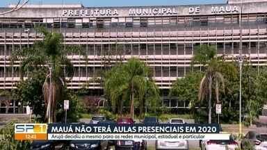 Mauá e Arujá decidem não retomar aulas presenciais em 2020 - Os municípios não vão ter atividades presenciais de reforço e recuperação em setembro, como autorizou o governo do estado.