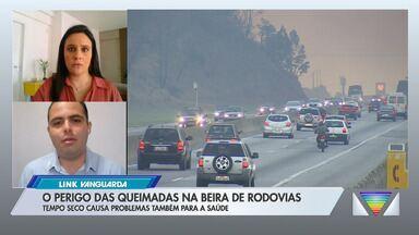 Perigo das queimadas na beira de rodovias - Tempo seco causa problemas também para a saúde.