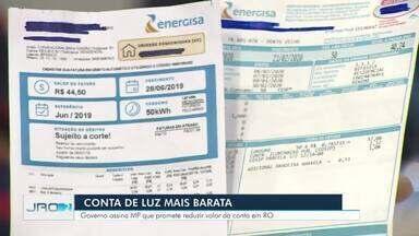 Conta de luz mais barata - Governo assina MP que promete reduzir valor da conta em Rondônia.