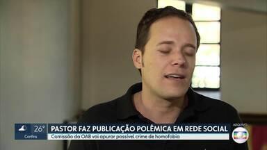 OAB vai investigar possível crime de homofobia por pastor - Uma Comissão vai analisar a publicação feita pelo pastor André Valadão, de Belo Horizonte, em rede social.