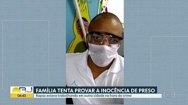 Família tenta provar inocência de rapaz preso em Itaboraí - Parentes e empesa dizem que ele trabalhava na hora do crime.