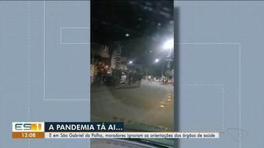Moradores ignoram orientações sobre Covid-19 em São Gabriel da Palha, ES - Veja a seguir.