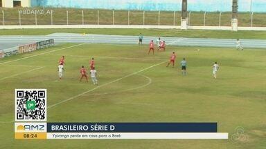 Ypiranga perde em casa para o Baré na série D - Após perder fora de casa, time do Amapá perde também em casa para o time de Roraima.