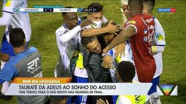 Taubaté perdeu para o São Bento nas quartas de final - Confira as informações.