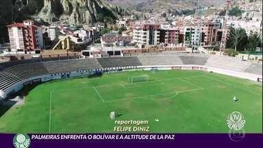 Palmeiras pronto para enfrentar Bolivar e a altitude de La Paz - Palmeiras pronto para enfrentar Bolivar e a altitude de La Paz