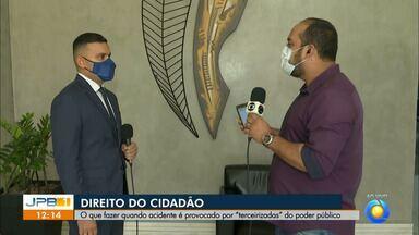 Especialista comenta o que fazer caso acidente causado por terceirizados do poder público - Direito ao cidadão.