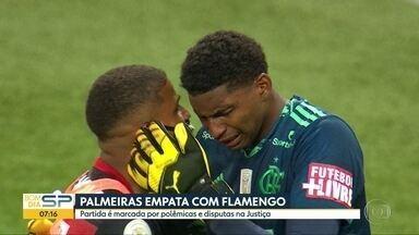 Palmeiras empata com o Flamengo no Brasileirão - Partida foi marcada por polêmicas e disputas na Justiça.