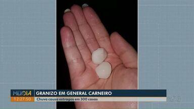 Granizo danifica 300 casas em General Carneiro - Cidade está entre as mais prejudicadas pela chuva do domingo (27).