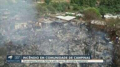 Incêndio destrói barracos e deixa feridos em comunidade no bairro San Martin em Campinas - Um dos moradores foi atendido no local, enquanto que o outro precisou ser levado a unidade médica. Não há informações sobre como o fogo começou.
