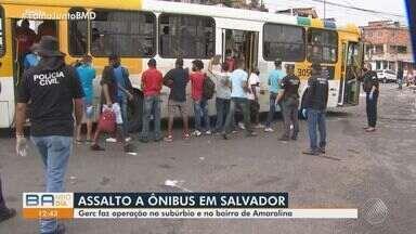 Polícia Civil faz operação de combate aos assaltos a ônibus em Salvador, nesta quinta - Diariamente, a capital baiana tem quatro ocorrências deste tipo, em média.