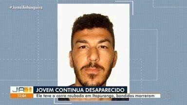 Família continua buscas por jovem que desapareceu após ter carro roubado, em Itapuranga - Policiais de três cidades também procuram pelo rapaz.