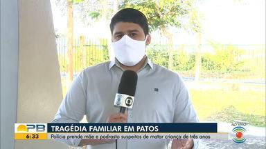 Homem é preso suspeito de espancar e matar criança de 3 anos, em Patos, Sertão da PB - Segundo o Numol, corpo da criança também tinha sinais de abuso sexual